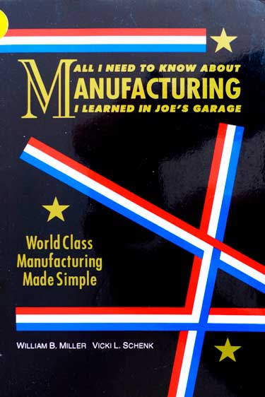 W.B.MILLER-All I need to know about Manufacturing I Learned in Joe's Garage